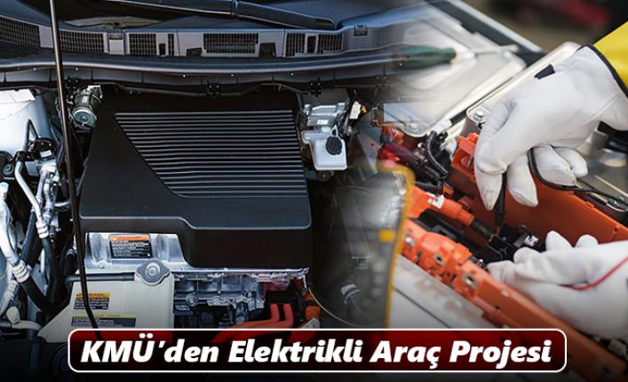 KMÜ'den Elektrikli Araç Projesi