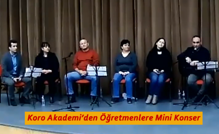 Koro Akademi'den Öğretmenlere Mini Konser