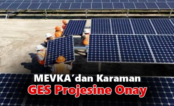 MEVKA'dan Karaman GES Projesine Onay