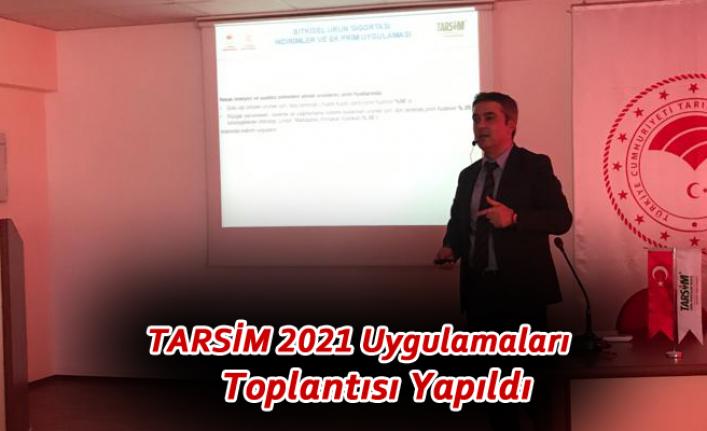TARSİM 2021 Uygulamaları Toplantısı Yapıldı