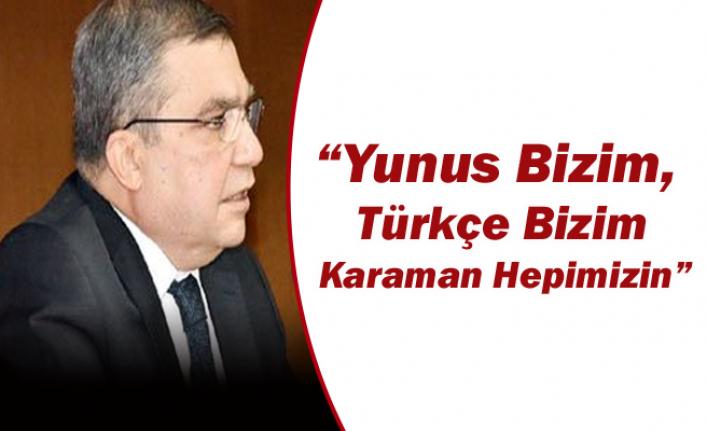 """Vali Işık """"Yunus Bizim, Türkçe Bizim Karaman Hepimizin"""""""