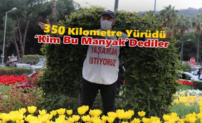 350 Kilometre Yürüdü 'Kim Bu Manyak' Dediler