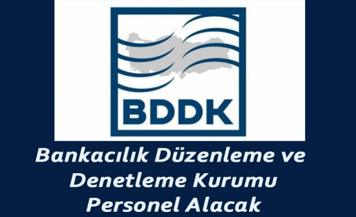 Bankacılık Düzenleme ve Denetleme Kurumu Personel Alacak