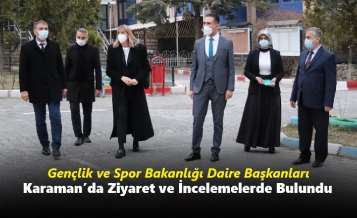 Gençlik ve Spor Bakanlığı Daire Başkanları Karaman'da Ziyaret ve İncelemelerde Bulundu