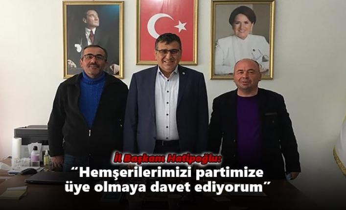 """İl Başkanı Hatipoğlu: """"Hemşerilerimizi Partimize Üye Olmaya Davet Ediyorum"""""""