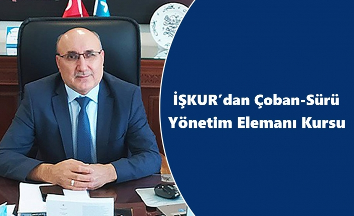 İŞKUR'dan Çoban-Sürü Yönetim Elemanı Kursu