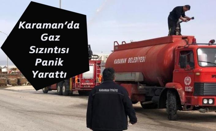 Karaman'da Gaz Sızıntısı Panik Yarattı