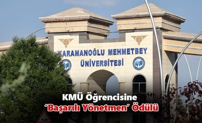 KMÜ Öğrencisine 'Başarılı Yönetmen' Ödülü