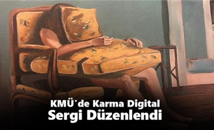 KMÜ`de Karma Digital Sergi Düzenlendi