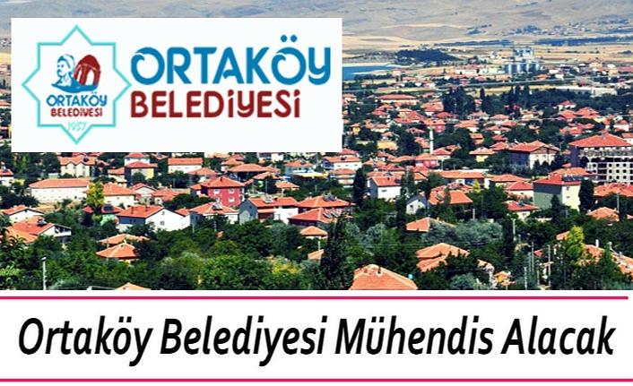 Ortaköy Belediyesi Mühendis Alacak