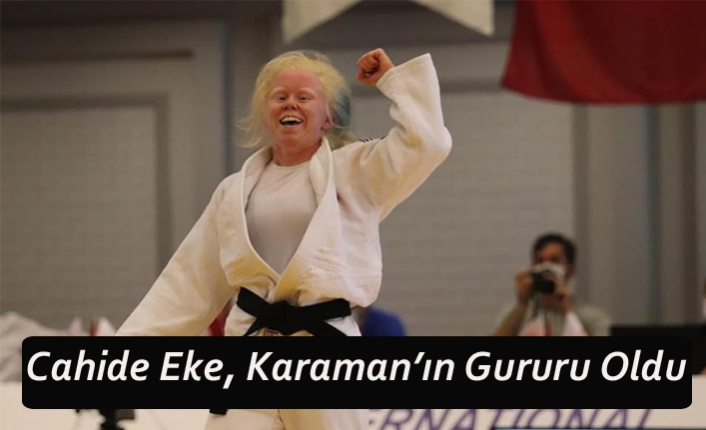 Cahide Eke, Karaman'ın Gururu Oldu