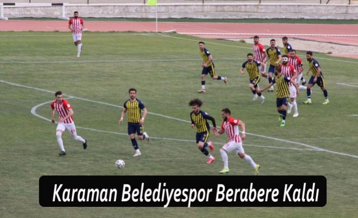 Karaman Belediyespor Berabere Kaldı