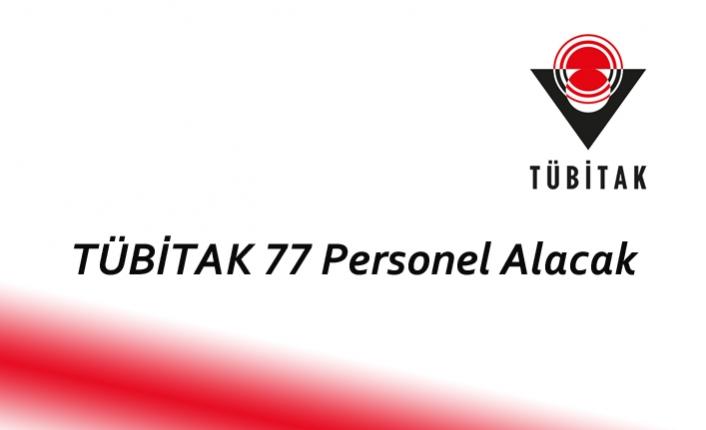 TÜBİTAK 77 Personel Alacak