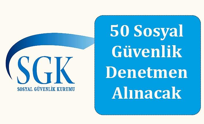 50 Sosyal Güvenlik Denetmen Alınacak