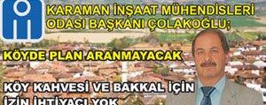 Insaat Mühendisleri Odasi Baskani Çolakoglu: