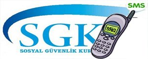 SGK`da SMS Dönemi Basliyor