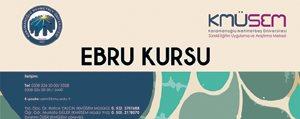 """KMÜ'de """"Ebru"""" Zamani"""