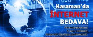 Karaman'da Ücretsiz Internet Dönemi Basliyor