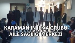 Karaman'ın İlk A Grubu Aile Sağlığı Merkezi...