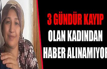 3 Gündür Kayıp Olan Kadından Haber Alınamıyor