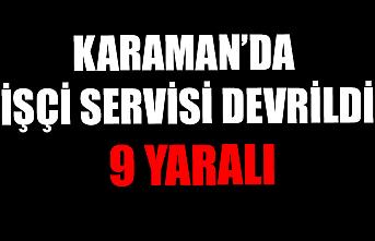 Karaman'da İşçi Servisi Devrildi: 9 Yaralı