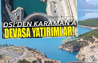 DSİ'den Karaman'a Devasa Yatırımlar!