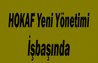 HOKAF Yeni Yönetimi İşbaşında