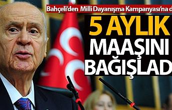 MHP Genel Başkanı Bahçeli: `Milli Dayanışma Kampanyası`na 5 maaşımla katılıyorum`