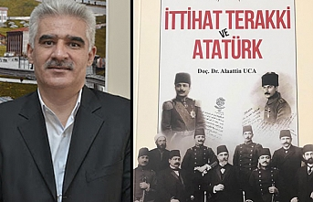 """Doç. Dr. Uca'dan """"İttihat Terakki ve Atatürk""""..."""