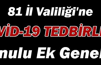 """81 İl Valiliği`ne """"COVİD-19 TEDBİRLERİ"""" Konulu Ek Genelge"""