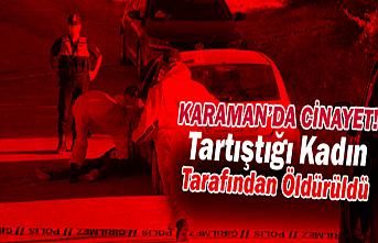 Karaman'da Bir Kişi Tartıştığı Kadın Tarafından Öldürüldü