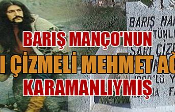 Barış Manço`nun `Sarı Çizmeli Mehmet Ağa`sı` Karamanlıymış