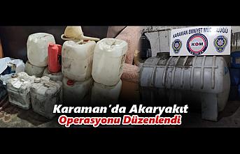 Karaman'da Akaryakıt Operasyonu Düzenlendi