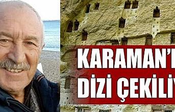 KARAMAN'DA DİZİ ÇEKİLİYOR!
