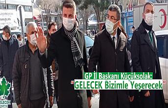 """GP İl Başkanı Küçüksolak: """" GELECEK Bizimle Yeşerecek"""""""