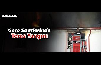 Karaman'da Gece Saatlerinde Teras Yangını