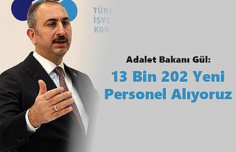Adalet Bakanı Gül: 13 Bin 202 Yeni Personel Alıyoruz