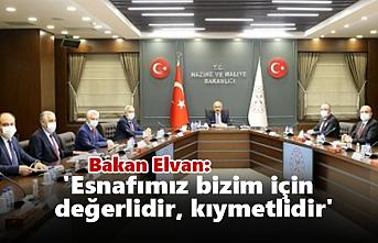 Bakan Elvan: 'Esnafımız bizim için değerlidir,...
