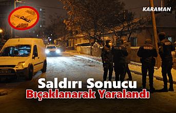 Karaman'da 1 Kişi Uğradığı Saldırı Sonucu...
