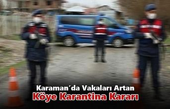 Karaman'da Vakaları Artan Köye Karantina Kararı