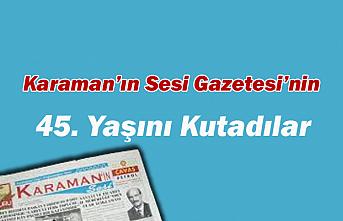 Karaman'ın Sesi Gazetesi'nin 45. Yaşını Kutadılar