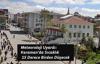 Meteoroloji Uyardı: Karaman'da Sıcaklık 15 Derece...