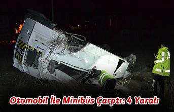 Otomobil İle Minibüs Çarptı: 4 Yaralı