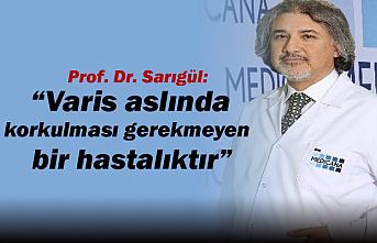 """Prof. Dr. Sarıgül: """"Varis aslında korkulması..."""