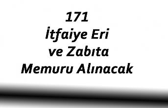 171 İtfaiye Eri ve Zabıta Memuru Alınacak