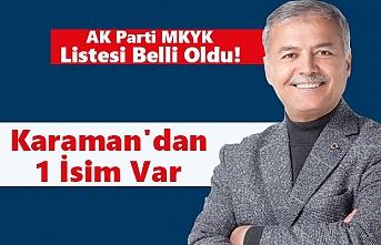 AK Parti MKYK Listesi Belli Oldu! Karaman`dan 1 İsim Var