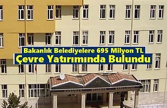 Bakanlık Belediyelere 695 Milyon TL Çevre Yatırımında...
