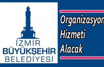 İzmir Büyüksehir Belediyesi Organizasyon Hizmeti...