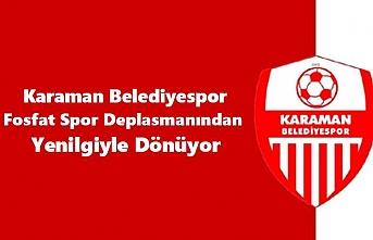 Karaman Belediyespor Fosfat Spor Deplasmanından Yenilgiyle...