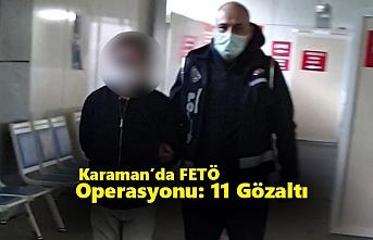 Karaman'da FETÖ Operasyonu: 11 Gözaltı